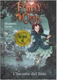 L'incanto del buio. Fairy Oak - Elisabetta Gnone
