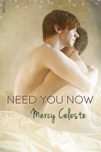 Need You Now - Mercy Celeste