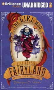 The Girl Who Fell Beneath Fairyland and Led the Revels There - Catherynne M. Valente, S.J. Tucker