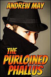 The Purloined Phallus - Andrew  May