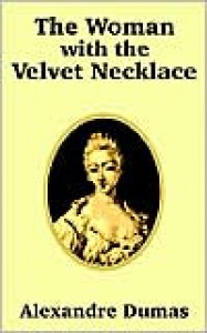 Woman With The Velvet Necklace, The - Alexandre Dumas