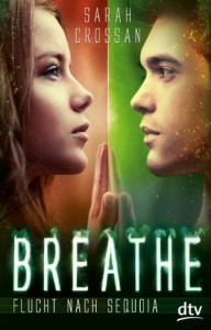 Breathe - Flucht nach Sequoia  - Sarah Crossan, Nina Frey
