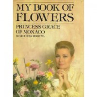 My Book of Flowers - Grace Kelly, Gwen Robyns
