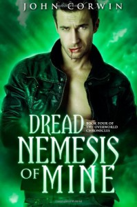 Dread Nemesis of Mine: Book Four of the Overworld Chronicles (Volume 4) - John Corwin