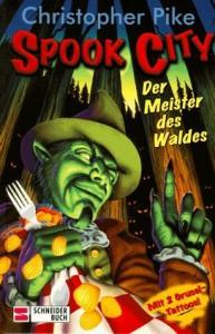 Spook City: Der Meister des Waldes - Christopher Pike