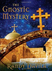 The Gnostic Mystery - Randy Davila
