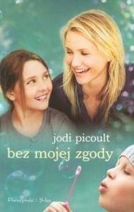 Bez mojej zgody - Jodi Picoult, Michał Juszkiewicz