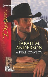A Real Cowboy (Harlequin Desire) - Sarah M. Anderson