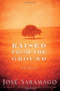 Raised from the Ground - José Saramago, Margaret Jull Costa