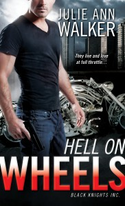 Hell on Wheels (Black Knights, Inc., #1) - Julie Ann Walker