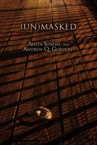 (Un)Masked - Anyta Sunday, Andrew Q. Gordon