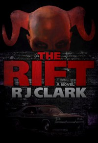 The Rift (Detectives and Demons #1) - R.J.  Clark