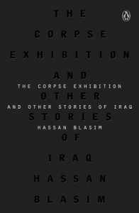 The Corpse Exhibition: And Other Stories of Iraq - Hassan Blasim, Jonathan Wright