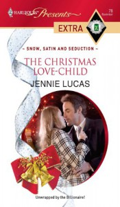 The Christmas Love-Child (Snow, Satin and Seduction) (Harlequin Presents Extra, #78) - Jennie Lucas