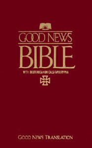 Good News Bible: Today's English Version - Anonymous