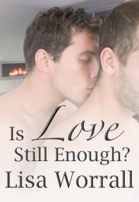 Is Love Still Enough? - Lisa Worrall