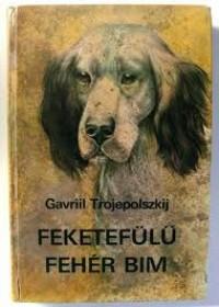 Feketefülű fehér Bim - Gavriil Trojepolszkij