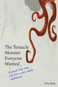 The Tentacle Monster Everyone Wanted - Evie Kiels