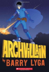 Archvillain - Barry Lyga