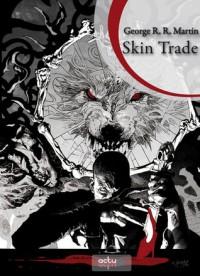 Skin Trade - George R.R. Martin, Annaïg HOUESNARD, Emmanuel Chastellière, Andrew BRASE