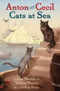 Anton and Cecil: Cats at Sea - Lisa  Martin, Valerie Martin, Kelly Murphy