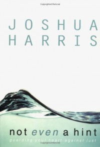 Not Even a Hint - Joshua Harris