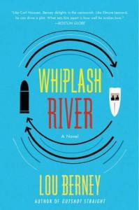 Whiplash River: A Novel - Lou Berney