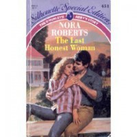 The Last Honest Woman (Silhouette Special Edition No. 451) - Nora Roberts