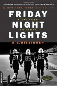 Friday Night Lights: A Town, a Team, and a Dream - H.G. Bissinger