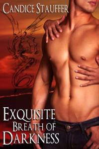 Exquisite Breath of Darkness - Candice Stauffer