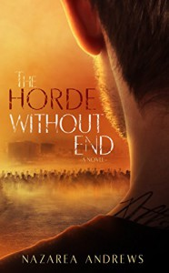 The Horde Without End (The World Without End Book 2) - Nazarea Andrews