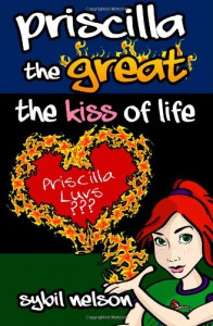 Priscilla the Great: The Kiss of Life - Sybil Nelson