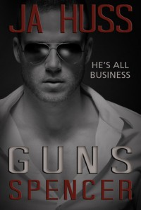 GUNS: The Spencer Book - J.A. Huss