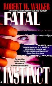 Fatal Instinct - Robert W. Walker