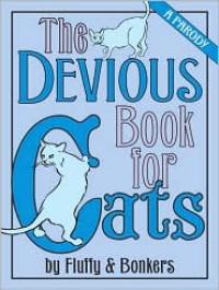 The Devious Book for Cats: A Parody - Joe Garden,  Scott  Sherman,  Janet Ginsburg,  Chris Pauls,  Anita Serwacki
