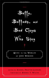 Buffy, Ballads, and Bad Guys Who Sing: Music in the Worlds of Joss Whedon -