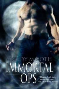 Immortal Ops - Mandy M. Roth