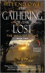 The Gathering of the Lost (The Wall of Night Book Two) - Helen Lowe