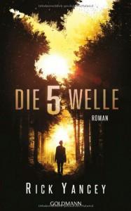Die fünfte Welle: Roman - Rick Yancey