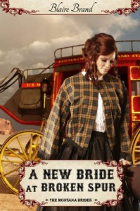 A New Bride At Broken Spur (The Montana Brides) - Blaire Brand