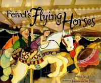 Feivel's Flying Horses (Kar-Ben Favorites) - Heidi Smith Hyde