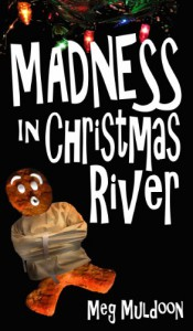 Madness in Christmas River: A Christmas Cozy Mystery (Christmas River Cozy) - Meg Muldoon