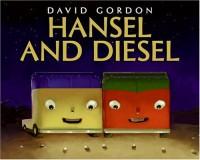 Hansel and Diesel - David     Gordon