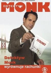 Detektyw Monk wyrównuje rachunki - Lee Goldberg