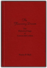 The Flowering Dream: The Historical Saga of Carson McCullers - Nancy B. Rich
