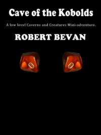 Cave of the Kobolds - Robert Bevan