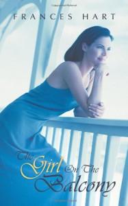 The Girl on the Balcony - Frances  Hart