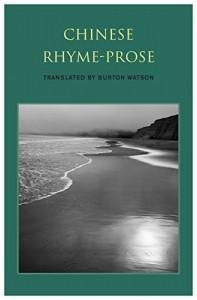 Chinese Rhyme-Prose - Burton Watson, Lucas Klein