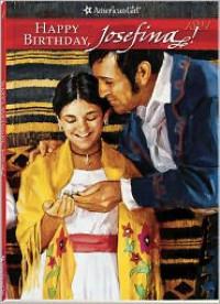 Happy Birthday, Josefina!: A Springtime Story - Valerie Tripp, Jean-Paul Tibbles, Susan McAliley