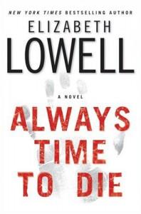 Always Time to Die : A Novel - Elizabeth Lowell
